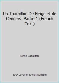 Un Tourbillon De Neige et de Cenders: Partie 1 (French Text)