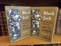 BLACK JACK: THE LIFE AND TIMES OF JOHN J. PERSHING [2 VOLUMES]