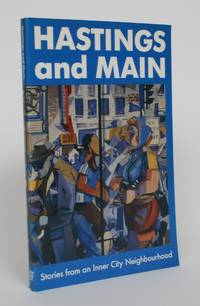 Hastings and Main: Stories from an Inner City Neighbourhood by  Jo-Ann [editor]  Laurel [compiler]; Canning-Dew - 1st Edition - 1987 - from Minotavros Books (SKU: 005175)