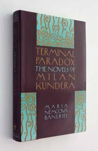 Terminal Paradox: The Novels of Milan Kundera