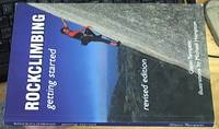 image of Rockclimbing : Getting Started – Revised edition