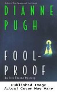 FOOLPROOF (Iris Thorne Mysteries)