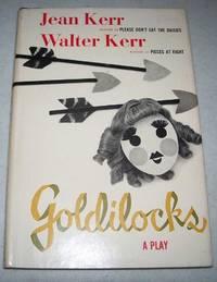 Goldilocks: A Play