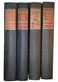 """Tales From """"Blackwood"""": Being the Most Famous Series of Stories Ever Published, Especially Selected from That Celebrated English Publication, Volumes 1-4"""