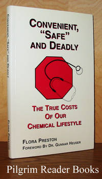 "Convenient, ""Safe"" and Deadly, The True Costs of Our Chemical Lifestyle."