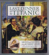 Last Dinner on the Titanic, Menus and Recipes from the Great Liner
