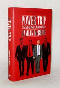 Power A Decade of Policy, Plots and Spin by  Damian McBride - 1st Edition - 2013 - from Adelaide Booksellers (SKU: BIB309408)