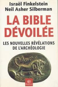La Bible dévoilée - Les nouvelles révélations de...