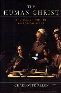The Human Christ: The Search for the Historical Jesus
