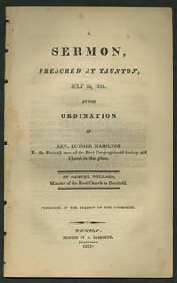 Taunton: Printed by A. Danforth, 1821. First edition. Removed. A very good copy with light foxing an...