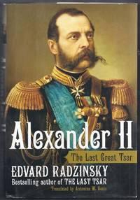 Alexander II.  The Last Great Tsar