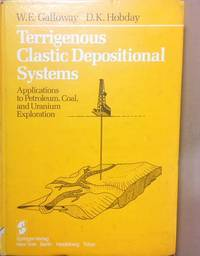 Terrigenous Clastic Depositional Systems: Applications to Petroleum, Coal, and Uranium Exploration.