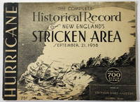 The Complete Historical Record of New England's Stricken Area. September 21, 1938