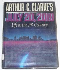 image of Arthur C. Clarke's July 20, 2019: Life in the 21st Century (Omni Book)