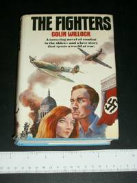 The Fighters: A Panoramic Novel About the Fighter War in the West--1939-1945