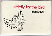 image of Strictly for the Bird
