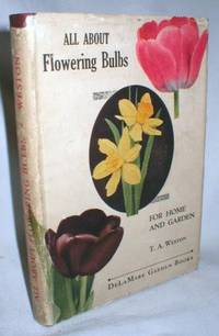 All About Flowering Bulbs for Home and Garden