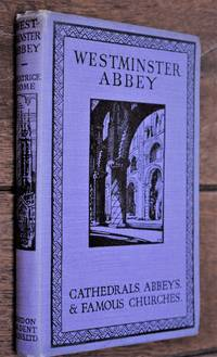 image of WESTMINSTER ABBEY & A Short Account Of St Margaret's Church, Westminster, Lambeth Church, Chelsea Old Church & St George's Chapel At Windsor [Cathedrals, Abbeys & Famous Churches series]