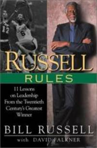 Russell Rules: 11 Lessons on Leadership from the Twentieth Century's Greatest Winner by Bill Russell - 2001-03-05