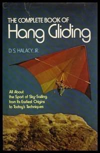 image of THE COMPLETE BOOK OF HANG GLIDING - All About the Sport of Sky Sailing from Its Earliest Origins to Today's Techniques