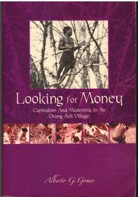 Looking for Money: Capitalism and Modernity in an Orang Asli Village