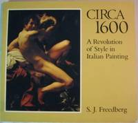 Circa 1600: A Revolution of Style in Italian Painting