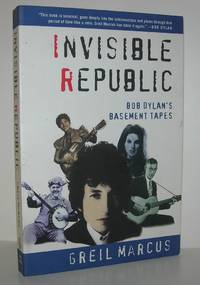 INVISIBLE REPUBLIC Bob Dylan's Basement Tapes