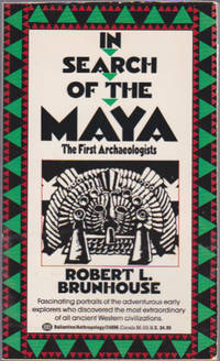 In Search of the Maya: The First Archaeologists