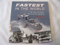 Fastest in the World The Saga of Canada's Revolutionary Hydrofoils