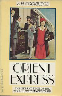 image of ORIENT EXPRESS ~ The Life and Times of the World's Most Famous Train