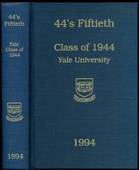44's Fiftieth Class of 1944 Yale University by  Editor Stuart W. Little - First Edition - 1994 - from Shelley and Son Books (SKU: 017430)