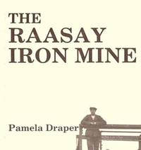 The Raasay Iron Mine by Laurence Draper - Paperback - from The Saint Bookstore (SKU: A9780951487006)