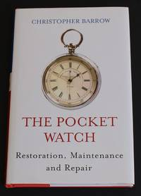 image of The Pocket Watch - Restoration, Maintenance and Repair
