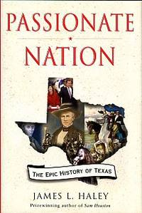 image of Passionate Nation: The Epic History Of Texas