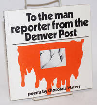 To the man reporter from the Denver Post