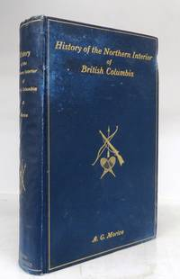 The History of the Northern Interior of British Columbia, Formerly New Caledonia [1660 to 1880]