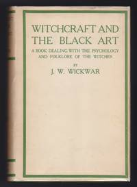 Witchcraft And The Black Art : A Book Dealing With The Psychology And Folklore Of The Witches