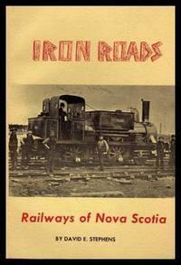 IRON ROADS - Railways of Nova Scotia