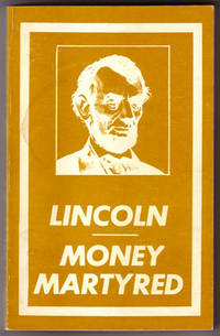 Lincoln: Money Martyred