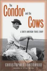 Condor And The Cows: A South American Travel Diary