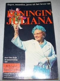 Dagen, Maanden, Jaren Uit Het Leven Van Koningin Juliana