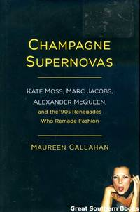 Champagne Supernovas: Kate Moss, Marc Jacobs, Alexander McQueen and the '90's renegades...