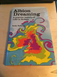 image of Albion Dreaming: A Popular History of LSD in Britain