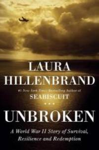 image of Unbroken: A World War II Story of Survival, Resilience, and Redemption by Hillenbrand, Laura (2010) Hardcover