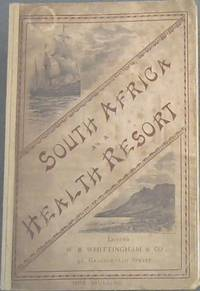 image of South Africa as a Health Resort, with especial reference to the effects of the climate on Consumptive Invalids, and full particulars of the various localities most suitable for their treatment, and also of the Best Means of Reaching the places indicated