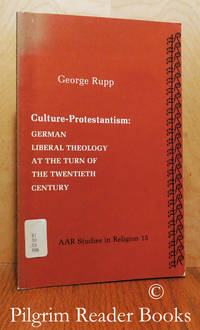 Culture-Protestantism: German Liberal Theology at the Turn of the  Twentieth Century.