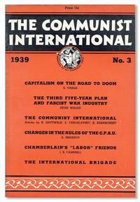 The Communist International: Organ of the Executive Committee of the Communist International, Vol. XVI, no. 3, March, 1939 by EXECUTIVE COMMITTEE OF THE COMMUNIST INTERNATIONAL - Paperback - 1939 - from Lorne Bair Rare Books and Biblio.com