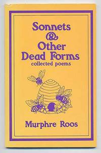 Sonnets & Other Dead Forms: Collected Poems
