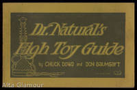 DR. NATURAL'S HIGH TOY GUIDE; A Manual Of Cheap Thrills, Escapism and Primeval Wonder For Heads, and Heads of Departments by  Chuck and Don Baumgart Dowd - 2nd Printing - 1971 - from Alta-Glamour Inc. and Biblio.com