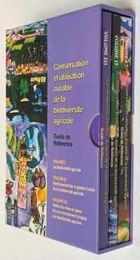 image of Conservation et utilisation durable de la biodiversité agricole: guide de référence [Three volumes: Volume 1, biodiversité agricole. Volume 2, renforcement de la gestion locale de la biodiversidad agricole. Volume 3, veiller à la mise en place d'un environnement propice à la biodiversité agricole]